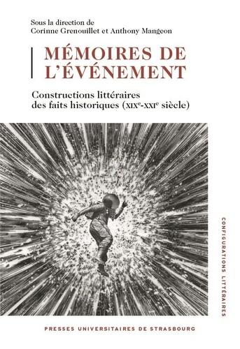 Mémoires de l'événement. Constructions littéraires des faits historiques (XIXe-XXIe siècle)