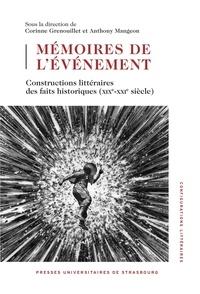 Corinne Grenouillet et Anthony Mangeon - Mémoires de l'événement - Constructions littéraires des faits historiques (XIXe-XXIe siècle).