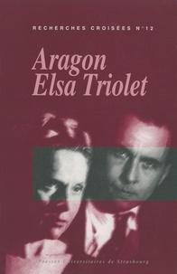 Corinne Grenouillet - Recherches croisées Aragon / Elsa Triolet N° 12 : .