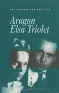 Corinne Grenouillet et Maryse Vassevière - Recherches croisées Aragon / Elsa Triolet N° 9 : .