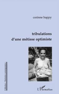Corinne Happy - Tribulations d'une métisse optimiste.