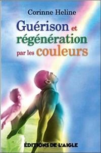 Corinne Heline - Guérison et régénération par les couleurs.