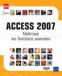 Access 2007 - Maîtrisez les fonctions avancées.pdf