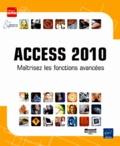 Corinne Hervo - Access 2010 - Maîtrisez les fonctions avancées.