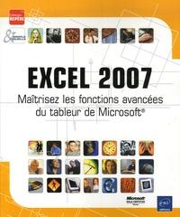 Corinne Hervo - Excel 2007 - Maîtrisez les fonctions avancées du tableur de Microsoft.