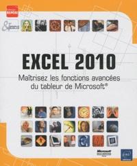 Corinne Hervo - Excel 2010 - Maîtrisez les fonctions avancées du tableur de Microsoft.