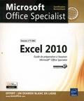 Corinne Hervo et  Collectif - Excel 2010 - Guide de préparation à l'examen Microsoft Office Specialist (Examen n°77-882).