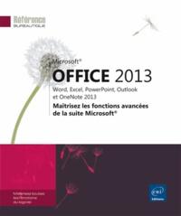 Corinne Hervo - Office 2013 : Word, Excel, PowerPoint, Outlook et OneNote 2013 - Maîtrisez les fonctions avancées de la suite Microsoft.