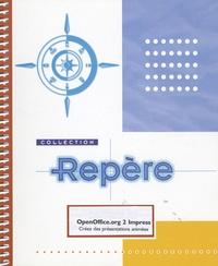 Corinne Hervo - OpenOffice.org 2 Impress - Créez des présentations animées.
