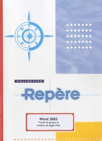 Word 2003- Travail de groupe et création de pages Web - Corinne Hervo |