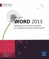 Corinne Hervo - Word 2013 - Maîtrisez les fonctions avancées du traitement de texte de Microsoft.