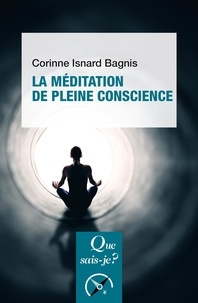 Corinne Isnard Bagnis - La méditation de pleine conscience.