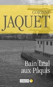 Corinne Jaquet - Bain fatal aux Pâquis - Roman policier.