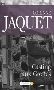 Corinne Jaquet - Casting aux Grottes - Roman policier.