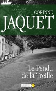 Corinne Jaquet - Le Pendu de la Treille - Un roman policier captivant.