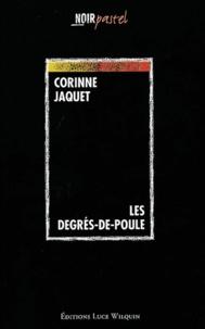 Corinne Jaquet - Les degrés-de-poule.