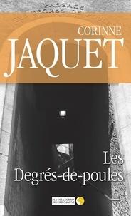 Corinne Jaquet - Les Degrés-de-poules - Les aventures du Commissaire Simon.