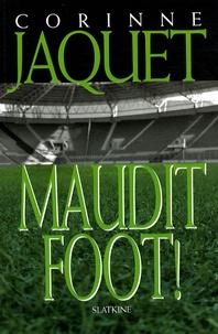 Corinne Jaquet - Maudit Foot !.