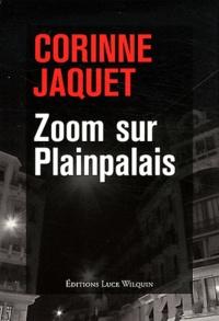 Corinne Jaquet - Zoom sur Plainpalais.