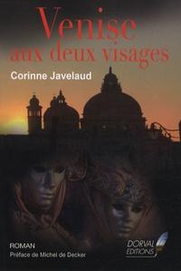 Corinne Javelaud - Venise aux deux visages.