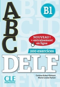 Electronics ebook pdf téléchargement gratuit ABC DELF B1  - 200 exercices avec corrigés et transcriptions par Corinne Kober-Kleinert, Marie-Louise Parizet in French