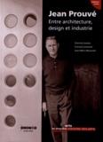Corinne Lacaze et François Lemoine - Jean Prouvé - Entre architecture, design et industrie. 1 Cédérom