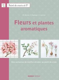 Corinne Lacroix et Véronique Enginger - Fleurs et plantes aromatiques - Des centaines de motifs à broder au point de croix.