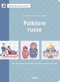 Corinne Lacroix et Véronique Enginger - Folklore russe - Des centaines de motifs à broder au point de croix.