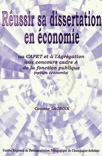 Corinne Lacroix - Réussir sa dissertation en Economie - Au CAPET et à l'Agrégation aux concours cadre A de la fonction publique (option économie).