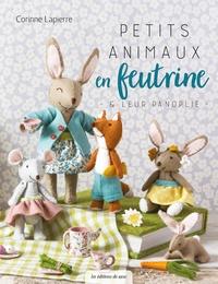 Corinne Lapierre - Petits animaux en feutrine & leur panoplie.