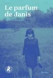 Corinne Larochelle - Le parfum de Janis.