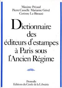 Corinne Le Bitouzé et Marianne Grivel - Dictionnaire des éditeurs d'estampes à Paris sous l'Ancien régime.