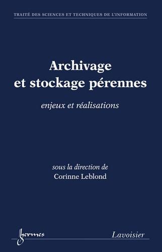 Corinne Leblond - Archivage et stockage pérennes - Enjeux et réalisations.
