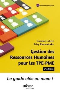 Corinne Lebret et Tsiry Ramaniraka - Gestion des ressources humaines pour les TPE-PME - Le guide clé en main !.