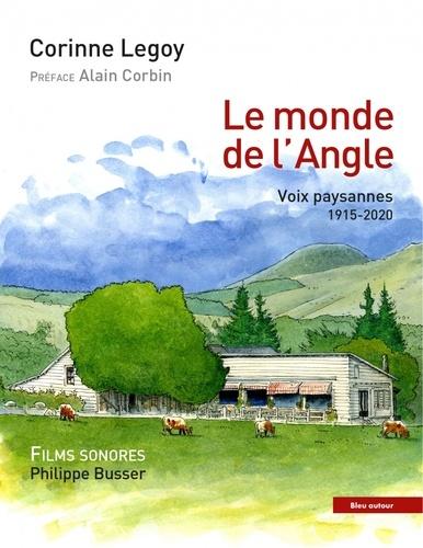 Le monde de l'Angle. Voix paysannes 1915-2020  avec 1 Clé Usb