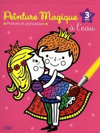 Corinne Lemerle - Peinture magique à l'eau - Princes et princesses. Avec un pinceau.