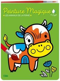 Corinne Lemerle - Peinture magique à l'eau - Les animaux de la ferme, avec un pinceau.