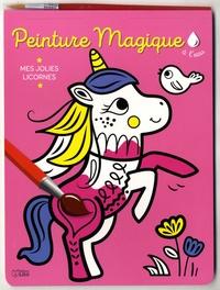 Corinne Lemerle - Peinture magique à l'eau - Mes jolies licornes, avec un pinceau.