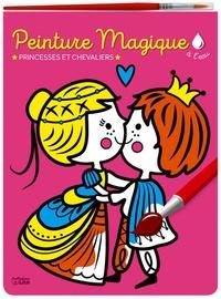 Corinne Lemerle - Peinture magique à l'eau - Princesses et chevaliers, avec un pinceau.