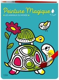 Corinne Lemerle - Peinture magique à l'eau - Les animaux du monde, avec un pinceau.