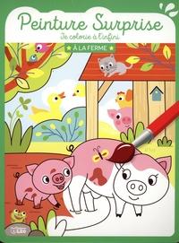 Corinne Lemerle - Peinture surprise Je colorie à l'infini - A la ferme, avec 1 pinceau.
