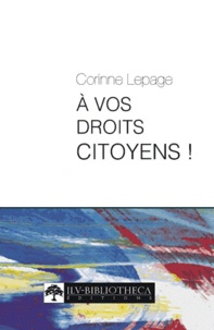 Corinne Lepage - A vos droits citoyens !.