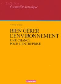 Corinne Lepage - Bien gérer l'environnement - Une chance pour l'entreprise.