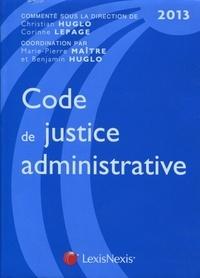 Corinne Lepage et Christian Huglo - Code de justice administrative - Edition 2013.