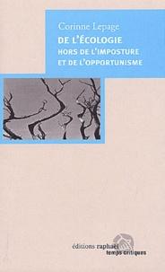 Corinne Lepage - De l'écologie hors de l'imposture et de l'opportunisme.