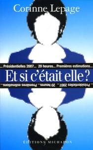 Corinne Lepage - Et si c'était elle ?.