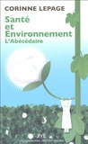 Corinne Lepage-Jessua - Santé et environnement - L'abécédaire.
