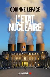Corinne Lepage - L'Etat nucléaire.