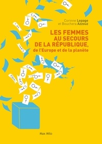 Corinne Lepage et Bouchera Azzouz - Les femmes au secours de la République.