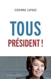 Corinne Lepage - Tous président !.